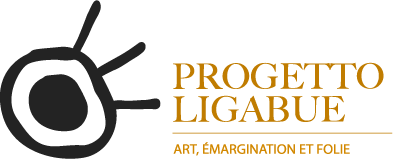 Progetto Ligabue - art, émargination et folie